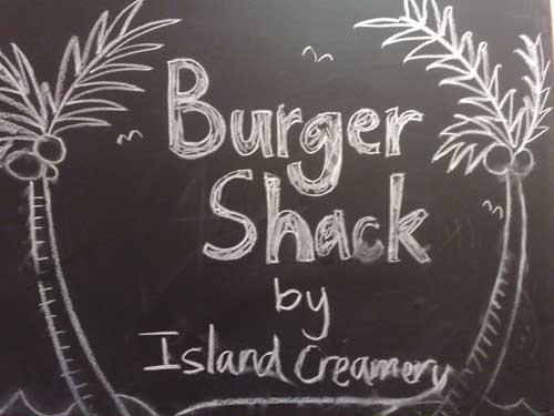 Burger Shack by Island Creamery sign.